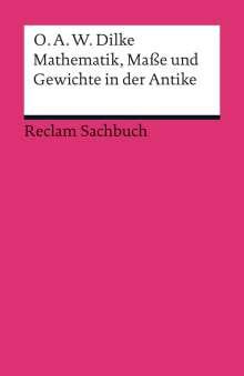 O. A. W. Dilke: Mathematik, Maße und Gewichte in der Antike, Buch