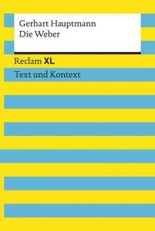 Gerhart Hauptmann: Die Weber. Schauspiel aus den vierziger Jahren. Textausgabe mit Kommentar und Materialien, Buch
