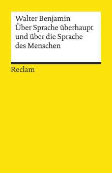 Walter Benjamin: Über Sprache überhaupt und über die Sprache des Menschen, Buch