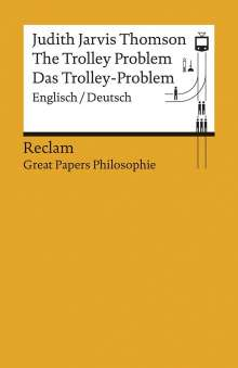 Judith Jarvis Thomson: The Trolley Problem / Das Trolley-Problem, Buch