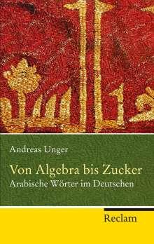 Andreas Unger: Von Algebra bis Zucker, Buch