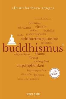 Almut-Barbara Renger: Buddhismus. 100 Seiten, Buch