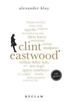 Alexander Kluy: Clint Eastwood. 100 Seiten, Buch
