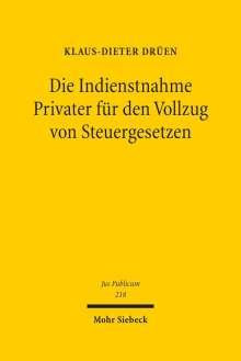 Klaus-Dieter Drüen: Die Indienstnahme Privater für den Vollzug von Steuergesetzen, Buch