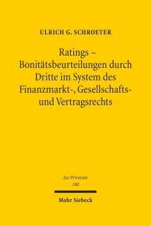 Ulrich G. Schroeter: Ratings - Bonitätsbeurteilungen durch Dritte im System des Finanzmarkt-, Gesellschafts- und Vertragsrechts, Buch