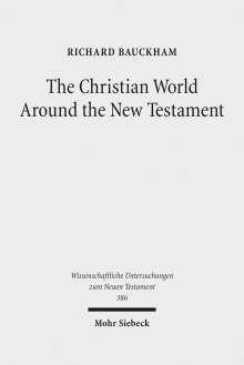Richard Bauckham: The Christian World Around the New Testament, Buch