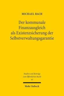 Michael Bach: Der kommunale Finanzausgleich als Existenzsicherung der Selbstverwaltungsgarantie, Buch