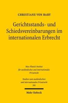 Christiane von Bary: Gerichtsstands- und Schiedsvereinbarungen im internationalen Erbrecht, Buch