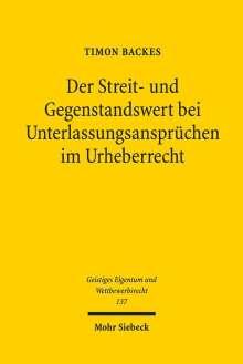 Timon Backes: Der Streit- und Gegenstandswert bei Unterlassungsansprüchen im Urheberrecht, Buch