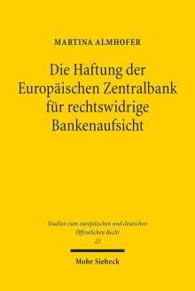 Martina Almhofer: Die Haftung der Europäischen Zentralbank für rechtswidrige Bankenaufsicht, Buch