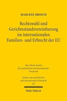 Marlene Brosch: Rechtswahl und Gerichtsstandsvereinbarung im internationalen Familien- und Erbrecht der EU, Buch