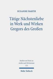 Susanne Barth: Tätige Nächstenliebe in Werk und Wirken Gregors des Großen, Buch