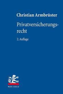 Christian Armbrüster: Privatversicherungsrecht, Buch