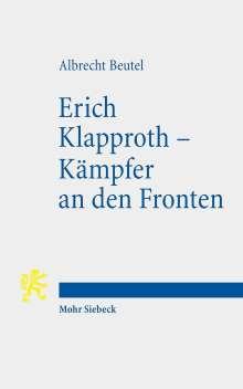 Albrecht Beutel: Erich Klapproth - Kämpfer an den Fronten, Buch