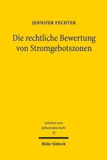 Jennifer Fechter: Die rechtliche Bewertung von Stromgebotszonen, Buch