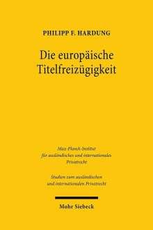 Philipp F. Hardung: Die europäische Titelfreizügigkeit, Buch