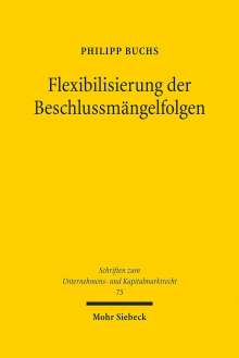 Philipp Buchs: Flexibilisierung der Beschlussmängelfolgen, Buch