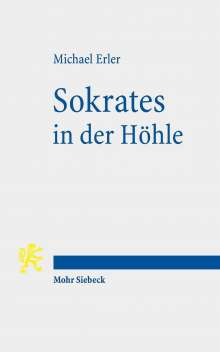Michael Erler: Sokrates in der Höhle, Buch