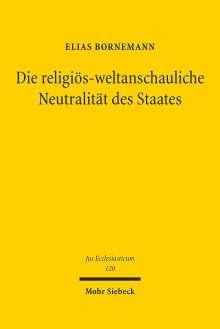 Elias Bornemann: Die religiös-weltanschauliche Neutralität des Staates, Buch