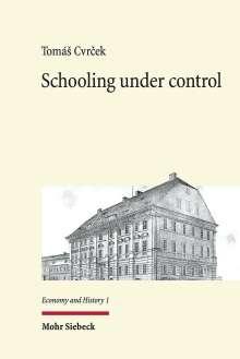TomáS Cvrcek: Schooling under control, Buch