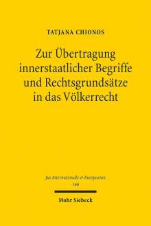 Tatjana Chionos: Zur Übertragung innerstaatlicher Begriffe und Rechtsgrundsätze in das Völkerrecht, Buch