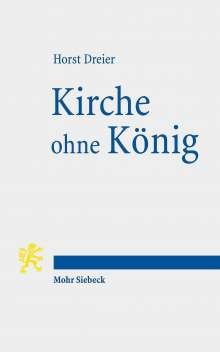 Horst Dreier: Kirche ohne König, Buch