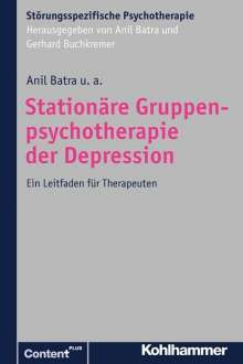 Anil Batra: Stationäre Gruppenpsychotherapie der Depression, Buch