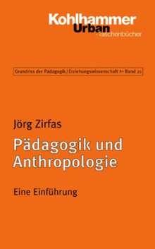 Jörg Zirfas: Pädagogik und Anthropologie, Buch