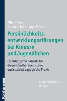 Albert Adam: Persönlichkeitsentwicklungsstörungen bei Kindern und Jugendlichen, Buch