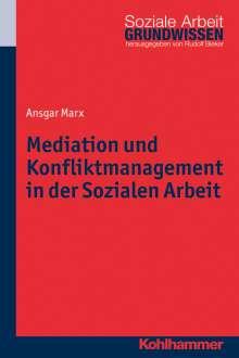 Ansgar Marx: Mediation und Konfliktmanagement in der Sozialen Arbeit, Buch