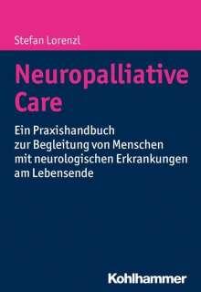 Stefan Lorenzl: Neuropalliative Care, Buch