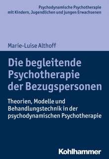 Marie-Luise Althoff: Die begleitende Psychotherapie der Bezugspersonen, Buch