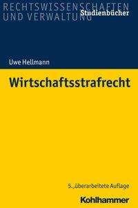 Uwe Hellmann: Wirtschaftsstrafrecht, Buch