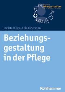 Christa Büker: Beziehungsgestaltung in der Pflege, Buch