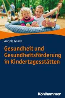 Angela Gosch: Gesundheit und Gesundheitsförderung in Kindertagesstätten, Buch