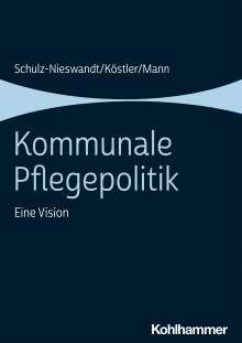 Frank Schulz-Nieswandt: Kommunale Pflegepolitik, Buch
