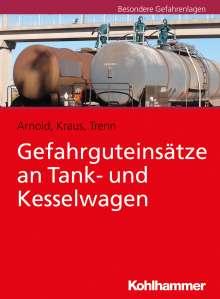 Ramón Arnold: Gefahrguteinsätze an Tank- und Kesselwagen, Buch
