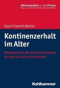 Klaus Friedrich Becher: Kontinenzerhalt im Alter, Buch