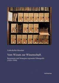 Lioba Keller-Drescher: Vom Wissen zur Wissenschaft, Buch