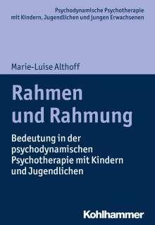 Marie-Luise Althoff: Der Rahmen in der psychodynamischen Psychotherapie mit Kindern und Jugendlichen, Buch