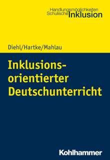Kirsten Diehl: Inklusionsorientierter Deutschunterricht, Buch