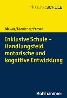 Gottfried Biewer: Inklusive Schule - Handlungsfeld motorische und kognitive Entwicklung, Buch