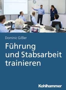 Dominic Gißler: Führung und Stabsarbeit trainieren, Buch