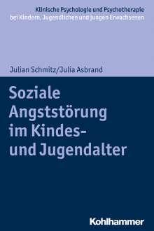 Julian Schmitz: Soziale Angststörung im Kindes- und Jugendalter, Buch