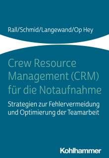 Marcus Rall: Crew Resource Management (CRM) für die Notaufnahme, Buch