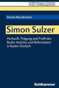 Daniel Abendschein: Simon Sulzer, Buch