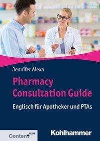 Jennifer Alexa: Pharmacy Consultation Guide, Buch