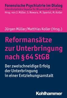 Reformansätze zur Unterbringung nach § 64 StGB, Buch