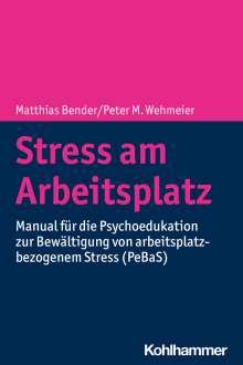 Matthias Bender: Stress am Arbeitsplatz, Buch