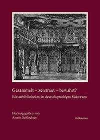 Gesammelt - zerstreut - bewahrt?, Buch